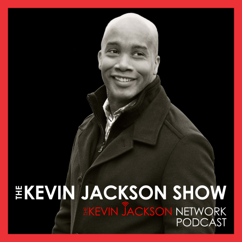 The Kevin Jackson Show - The Kevin Jackson Network Podcast